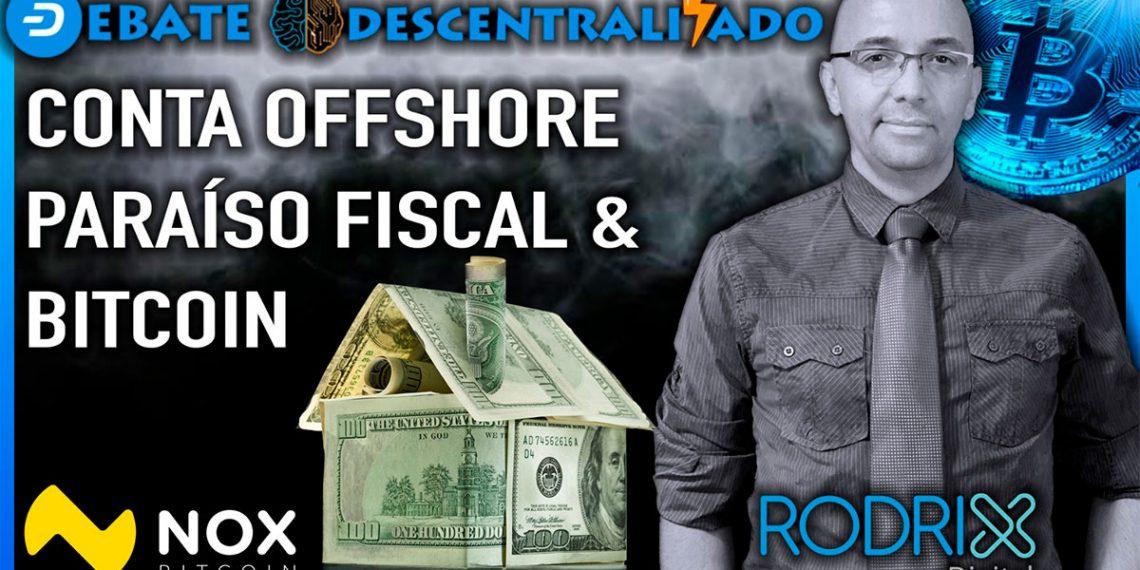 Debate Descentralizado: contas off shore são para lavar dinheiro?