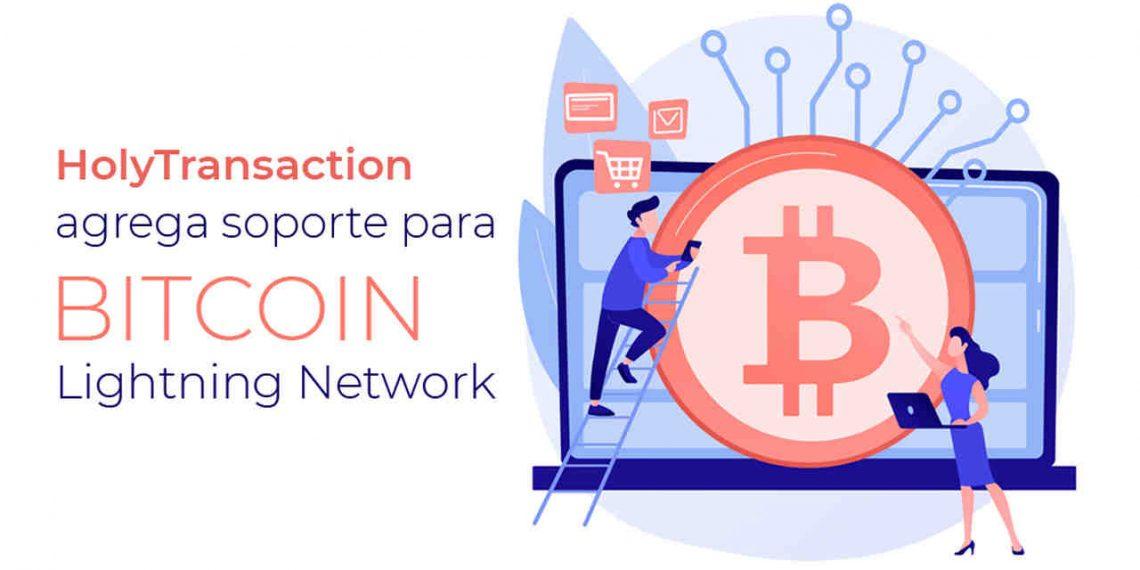 HolyTransaction adciona suporta para Lightning Network do Bitcoin